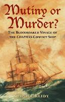 Mutiny or Murder?: The Bloodsoaked...