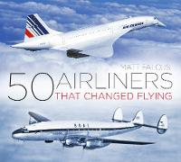 50 Airliners that Changed Flying