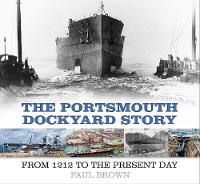 The Portsmouth Dockyard Story: From...