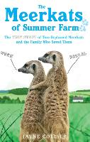 The Meerkats of Summer Farm: The True...