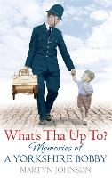 What's Tha Up To?: Memories of a...