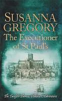 The Executioner of St Paul's: The...