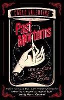 Past Mortems: Life and death behind...