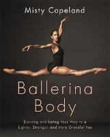 Ballerina Body: Dancing and Eating...
