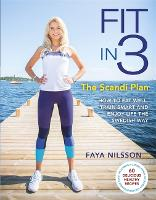 Fit in 3: The Scandi Plan: How to Eat...