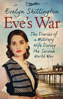 Eve's War: The diaries of a military...