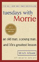Tuesdays with Morrie: An Old Man, a...