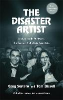 The Disaster Artist: My Life Inside...