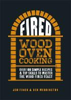 Fired: Over 100 simple recipes & top...