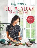 Feed Me Vegan: For All Occasions: The...