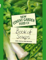 New Covent Garden Book of Soups: New,...