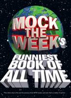 Mock the Week's: Funniest Book of All...