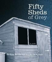 Fifty Sheds of Grey: A Parody: ...