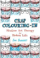 Crap Colouring in: Mindless Art...