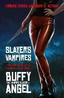 Slayers and Vampires: The Complete...