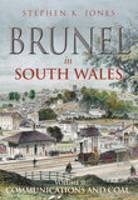Brunel in South Wales: Communications...