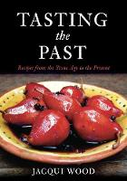 Tasting the Past: Recipes from the...