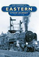 Rex Conway's Eastern Steam Journey: v. 1