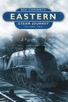 Rex Conway's Eastern Steam Journey: v. 2
