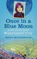 Once in a blue moon: Life, Love and Manchester City