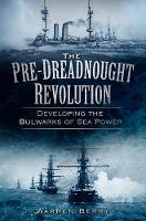 The Pre-Dreadnought Revolution:...