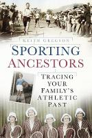 Sporting Ancestors: Tracing Your...