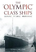 The Olympic Class Ships: Olympic,...
