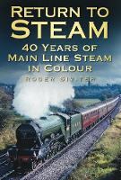 Return to Steam: 40 Years of Main ...