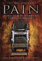 The Big Book of Pain: Torture &...