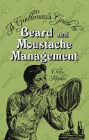 A Gentleman's Guide to Beard and...