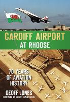 Cardiff Airport at Roose: 70 Years of...