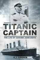 Titanic Captain: The Life of Edward...