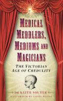 Medical Meddlers, Mediums & ...
