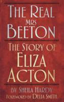 The Real Mrs Beeton: The Story of...