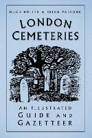 London Cemeteries: An Illustrated...