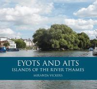 Eyots and Aits: Islands of the River...