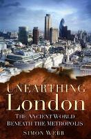 Unearthing London: The Ancient World...