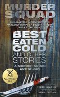 'Best Eaten Cold' and Other Stories