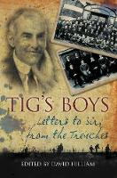 Tig's Boys: Letters to Sir from the...