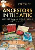 Ancestors in the Attic: Making Family...