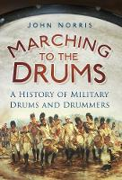 Marching to the Drums: A History of...