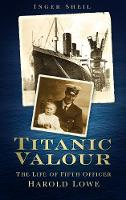 Titanic Valour: The Life of Fifth...