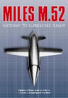 The Miles M.52: Gateway to Supersonic...
