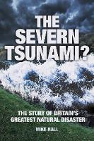 The Severn Tsunami?: The Story of...