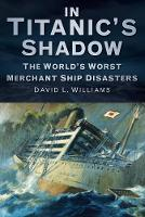 In Titanic's Shadow: The World's ...