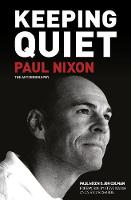 Paul Nixon: Keeping Quiet: The Autobiography