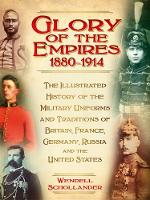 The Glory of the Empires 1880-1914:...