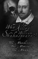 Who Killed William Shakespeare?: The...