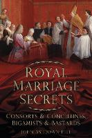 Royal Marriage Secrets: Consorts &...