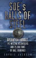 SOE's Balls of Steel: Operation...